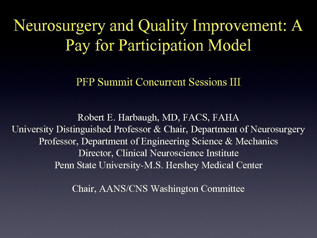 Neurosurgery and Quality Improvement: A Pay for Participation Model PFP Summit Concurrent Sessions III