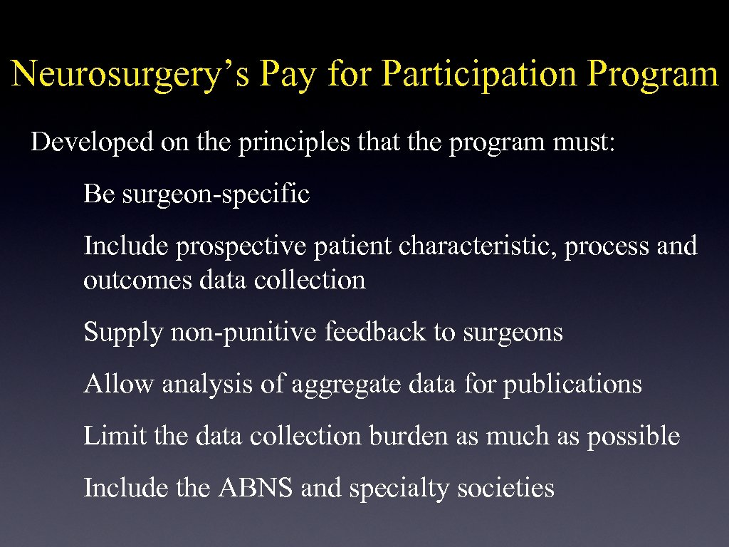 Neurosurgery's Pay for Participation Program Developed on the principles that the program must: Be
