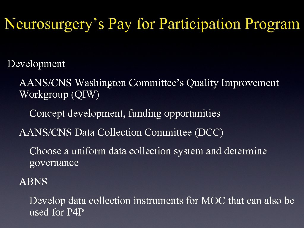 Neurosurgery's Pay for Participation Program Development AANS/CNS Washington Committee's Quality Improvement Workgroup (QIW) Concept