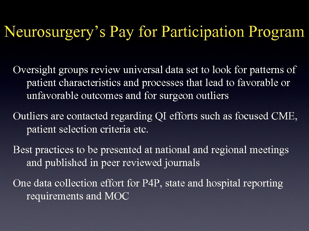 Neurosurgery's Pay for Participation Program Oversight groups review universal data set to look for