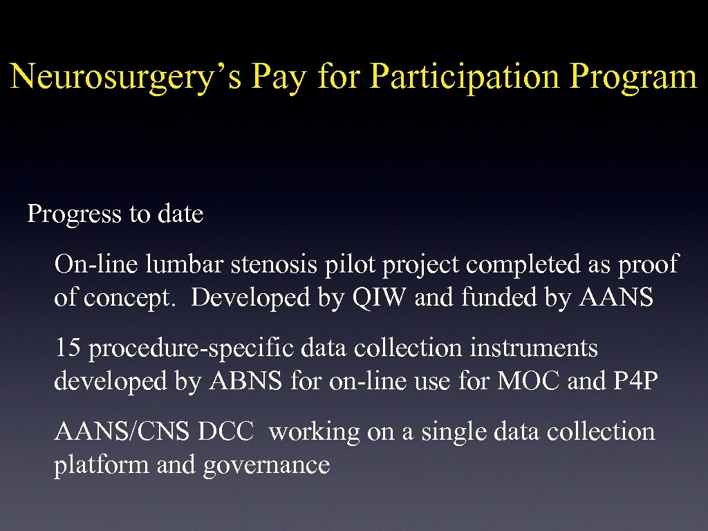 Neurosurgery's Pay for Participation Program Progress to date On-line lumbar stenosis pilot project completed
