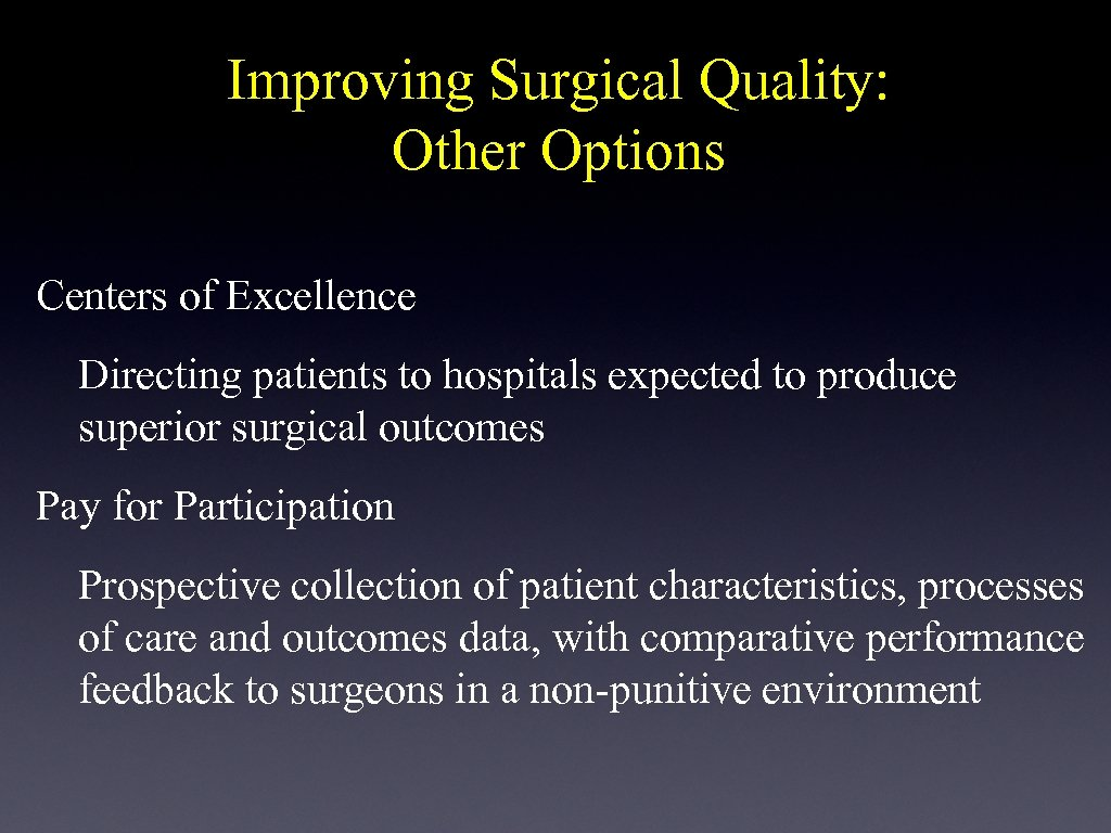 Improving Surgical Quality: Other Options Centers of Excellence Directing patients to hospitals expected to