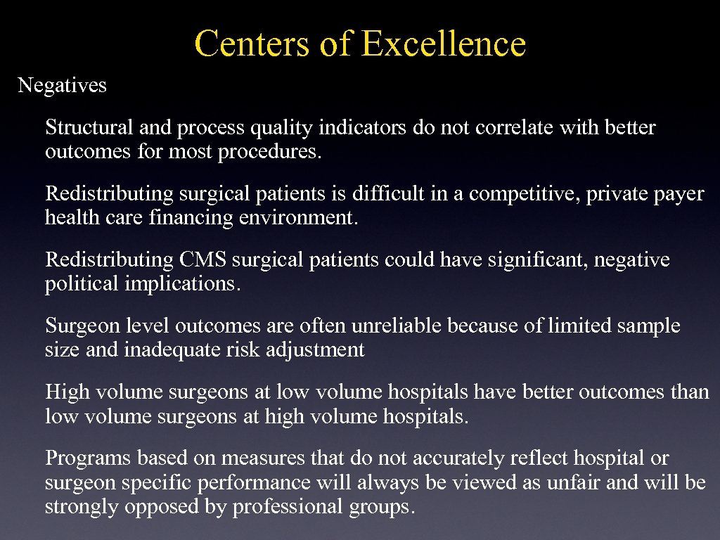 Centers of Excellence Negatives Structural and process quality indicators do not correlate with better
