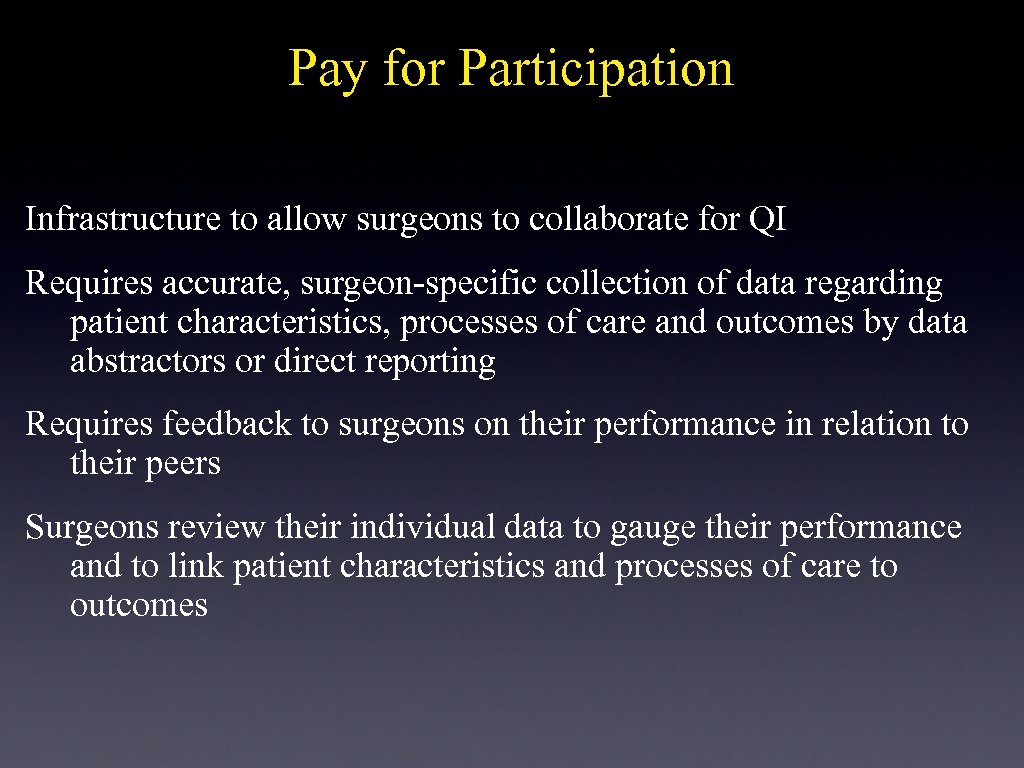Pay for Participation Infrastructure to allow surgeons to collaborate for QI Requires accurate, surgeon-specific