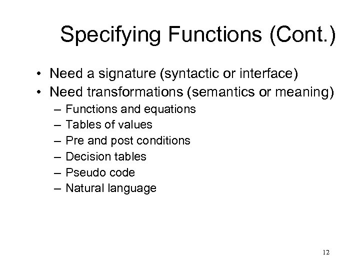 Specifying Functions (Cont. ) • Need a signature (syntactic or interface) • Need transformations