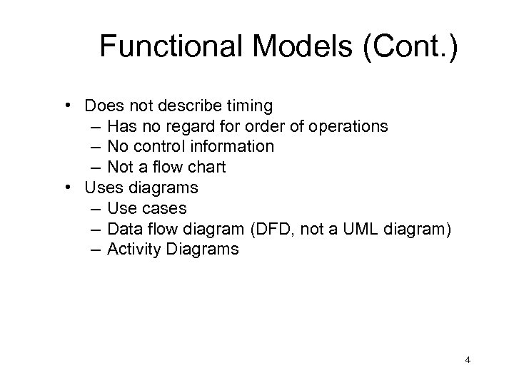 Functional Models (Cont. ) • Does not describe timing – Has no regard for