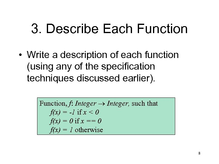 3. Describe Each Function • Write a description of each function (using any of