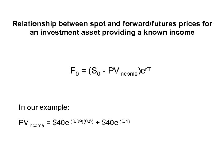 Relationship between spot and forward/futures prices for an investment asset providing a known income