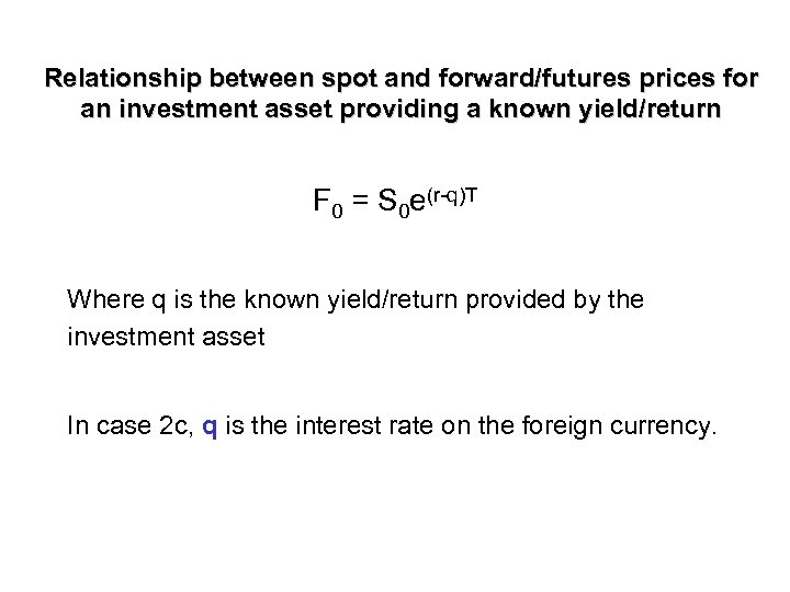 Relationship between spot and forward/futures prices for an investment asset providing a known yield/return