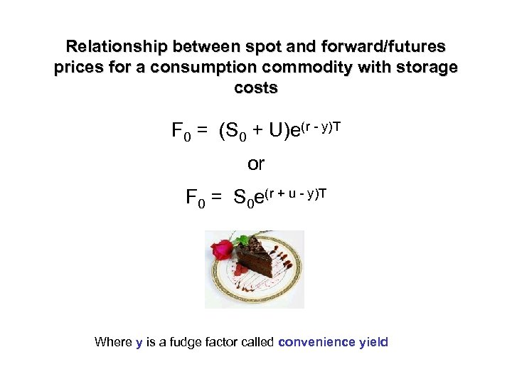 Relationship between spot and forward/futures prices for a consumption commodity with storage costs F