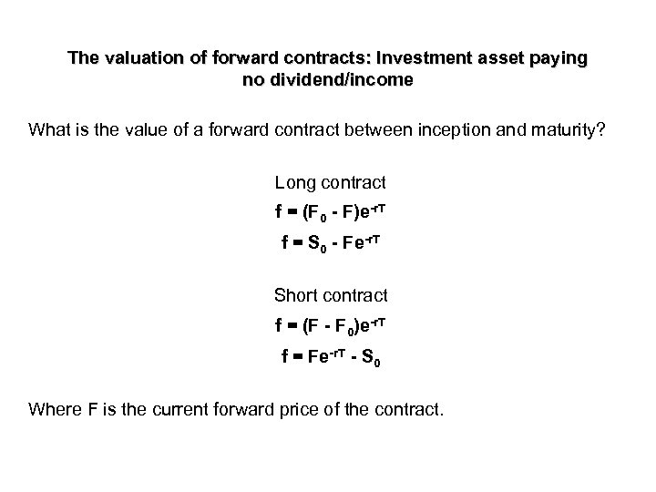 The valuation of forward contracts: Investment asset paying no dividend/income What is the value