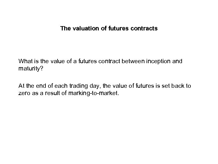 The valuation of futures contracts What is the value of a futures contract between