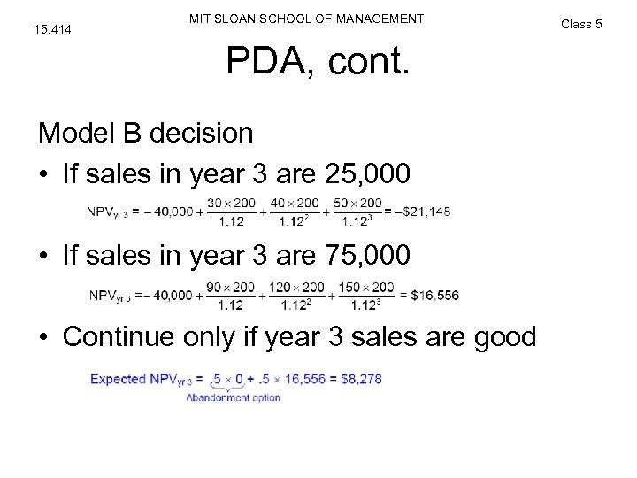15. 414 MIT SLOAN SCHOOL OF MANAGEMENT PDA, cont. Model B decision • If