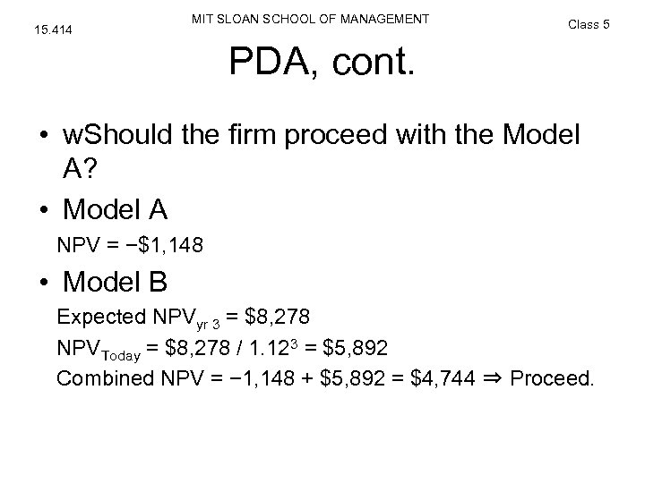 15. 414 MIT SLOAN SCHOOL OF MANAGEMENT Class 5 PDA, cont. • w. Should