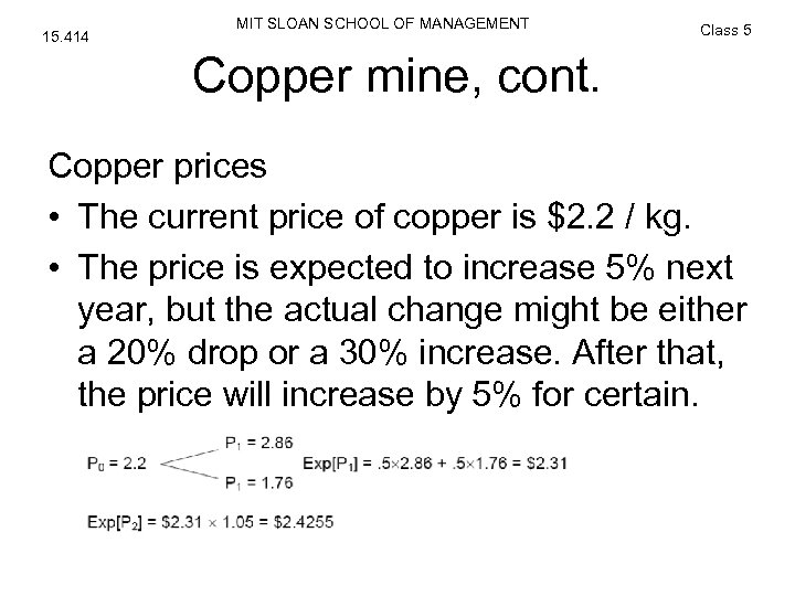 15. 414 MIT SLOAN SCHOOL OF MANAGEMENT Class 5 Copper mine, cont. Copper prices
