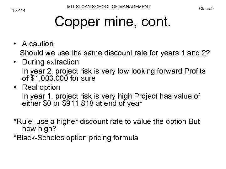 15. 414 MIT SLOAN SCHOOL OF MANAGEMENT Class 5 Copper mine, cont. • A