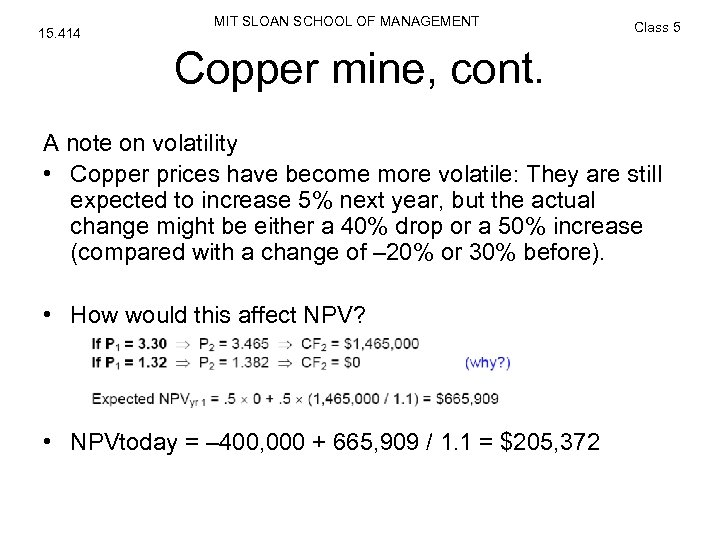 15. 414 MIT SLOAN SCHOOL OF MANAGEMENT Class 5 Copper mine, cont. A note