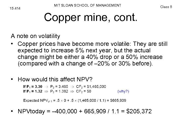 15. 414 MIT SLOAN SCHOOL OF MANAGEMENT Class 5 Copper mine, cont. A note