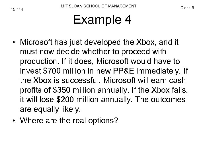 15. 414 MIT SLOAN SCHOOL OF MANAGEMENT Class 5 Example 4 • Microsoft has