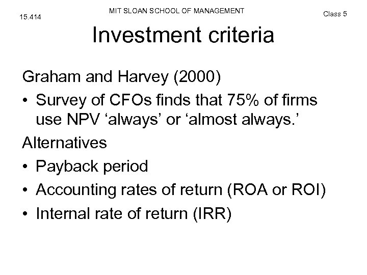 15. 414 MIT SLOAN SCHOOL OF MANAGEMENT Class 5 Investment criteria Graham and Harvey