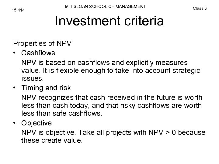 15. 414 MIT SLOAN SCHOOL OF MANAGEMENT Class 5 Investment criteria Properties of NPV