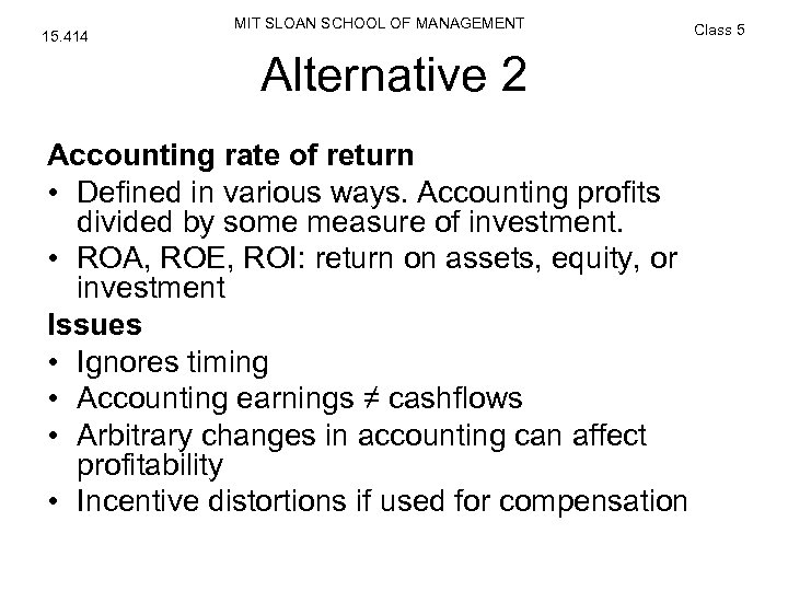 15. 414 MIT SLOAN SCHOOL OF MANAGEMENT Alternative 2 Accounting rate of return •