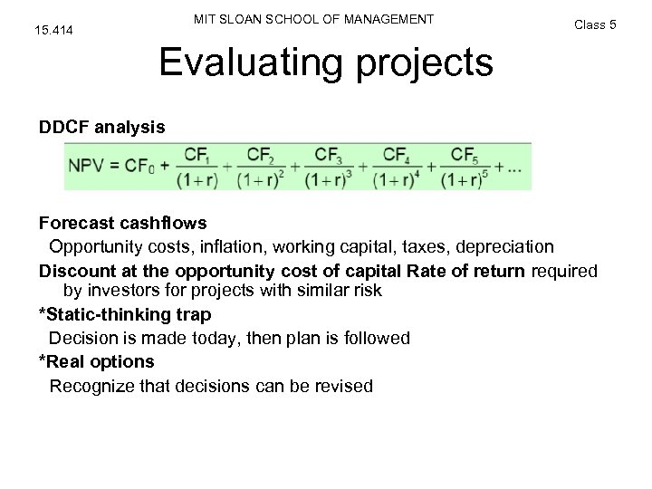 MIT SLOAN SCHOOL OF MANAGEMENT 15. 414 Class 5 Evaluating projects DDCF analysis Forecast