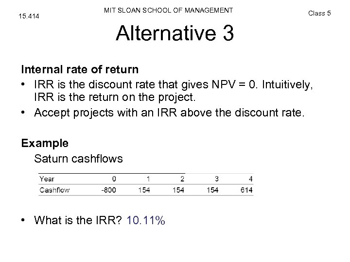 15. 414 MIT SLOAN SCHOOL OF MANAGEMENT Class 5 Alternative 3 Internal rate of