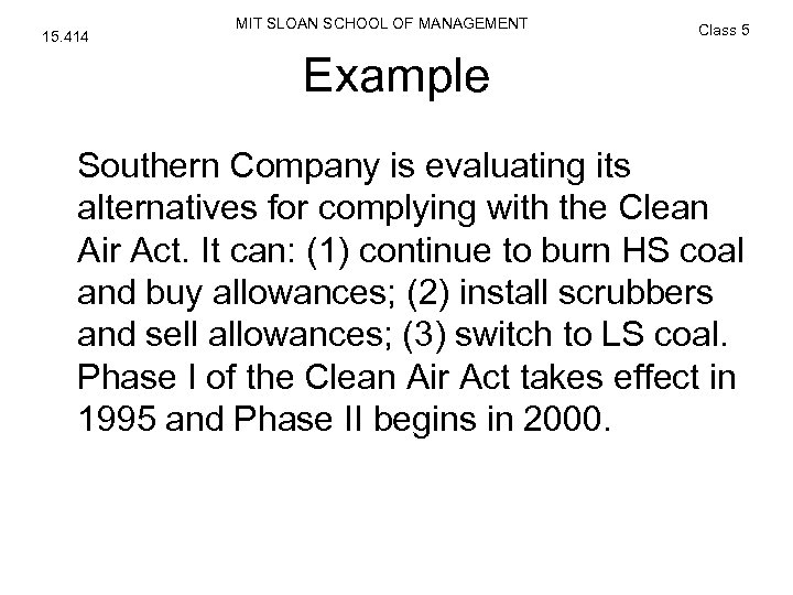 15. 414 MIT SLOAN SCHOOL OF MANAGEMENT Class 5 Example Southern Company is evaluating