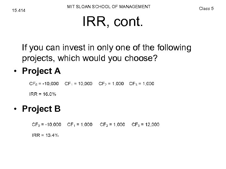 15. 414 MIT SLOAN SCHOOL OF MANAGEMENT IRR, cont. If you can invest in