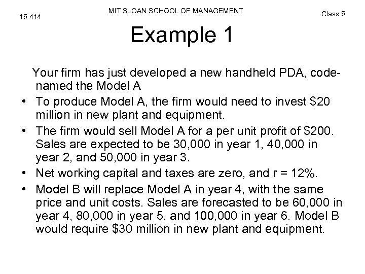 15. 414 MIT SLOAN SCHOOL OF MANAGEMENT Class 5 Example 1 • • Your