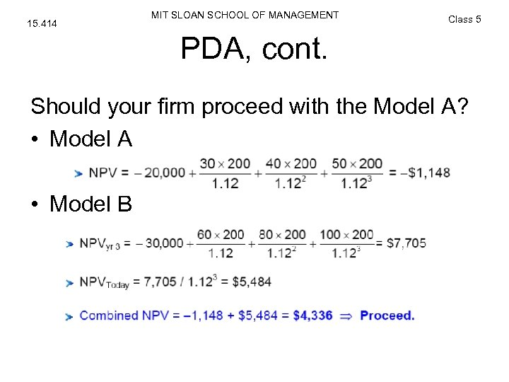 15. 414 MIT SLOAN SCHOOL OF MANAGEMENT Class 5 PDA, cont. Should your firm