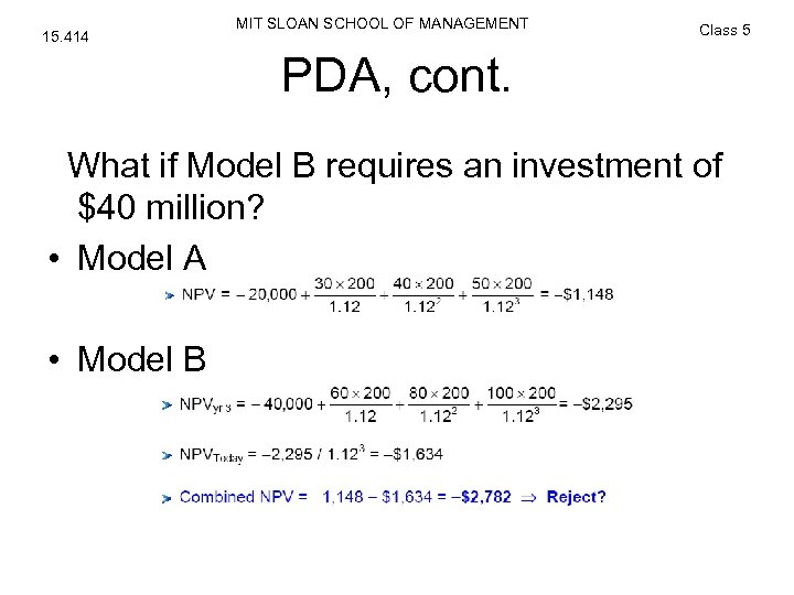 15. 414 MIT SLOAN SCHOOL OF MANAGEMENT Class 5 PDA, cont. What if Model