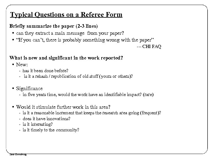 Typical Questions on a Referee Form Briefly summarize the paper (2 -3 lines) •