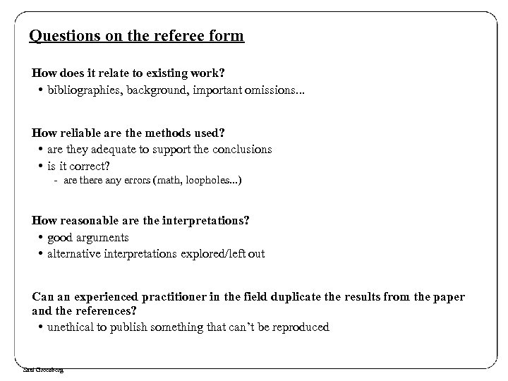 Questions on the referee form How does it relate to existing work? • bibliographies,