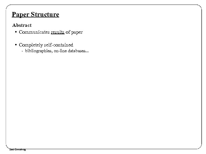 Paper Structure Abstract • Communicates results of paper • Completely self-contained - bibliographies, on-line