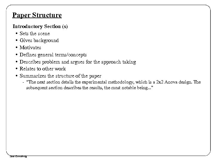 Paper Structure Introductory Section (s) • Sets the scene • Gives background • Motivates