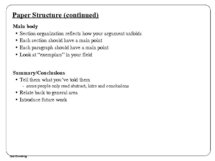 Paper Structure (continued) Main body • Section organization reflects how your argument unfolds •