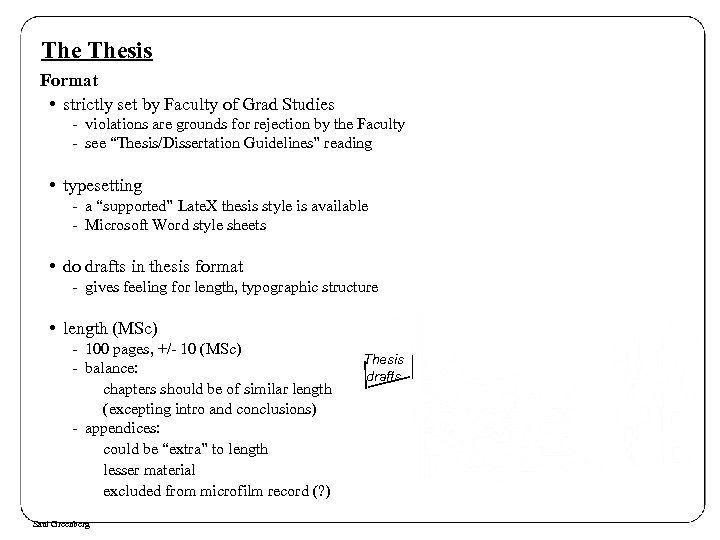 The Thesis Format • strictly set by Faculty of Grad Studies - violations are