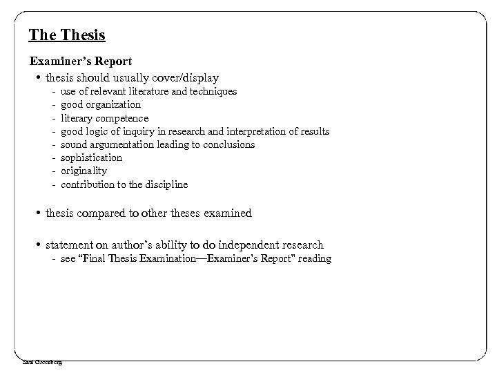 The Thesis Examiner's Report • thesis should usually cover/display - use of relevant literature