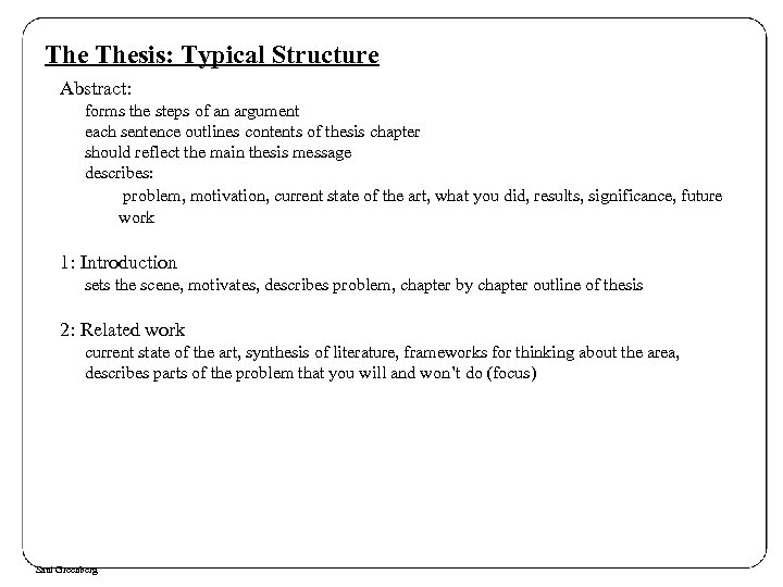 The Thesis: Typical Structure Abstract: forms the steps of an argument each sentence outlines