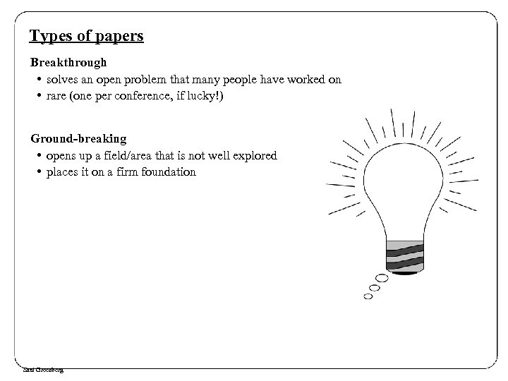 Types of papers Breakthrough • solves an open problem that many people have worked