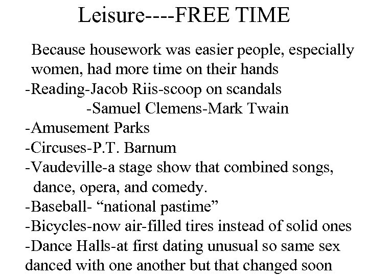 Leisure----FREE TIME Because housework was easier people, especially women, had more time on their