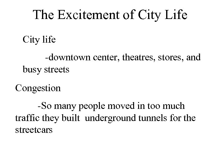 The Excitement of City Life City life -downtown center, theatres, stores, and busy streets