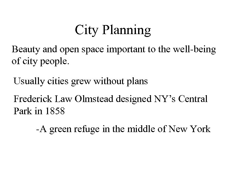 City Planning Beauty and open space important to the well-being of city people. Usually