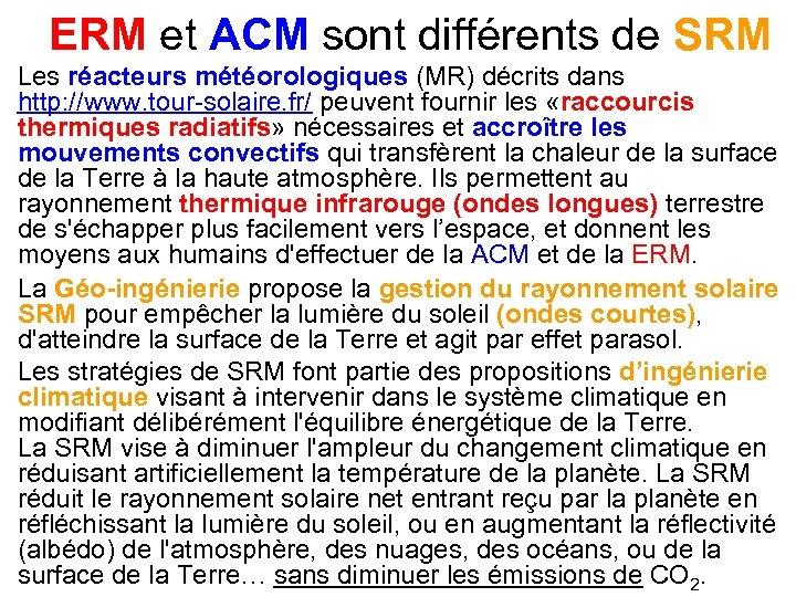 ERM et ACM sont différents de SRM Les réacteurs météorologiques (MR) décrits dans