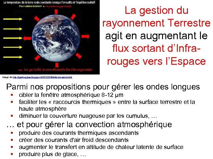 La gestion du rayonnement Terrestre agit en augmentant le flux sortant d'Infrarouges vers l'Espace