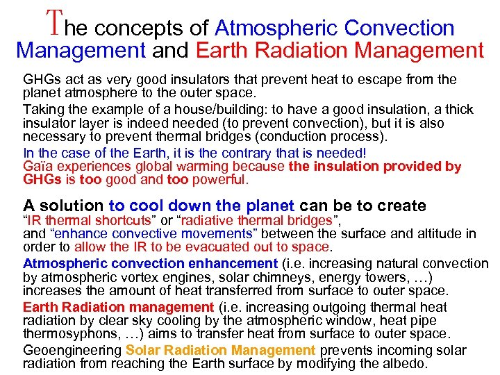 The concepts of Atmospheric Convection Management and Earth Radiation Management GHGs act as very
