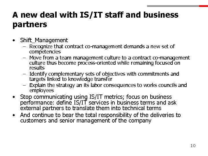 A new deal with IS/IT staff and business partners • Shift_Management – Recognize that