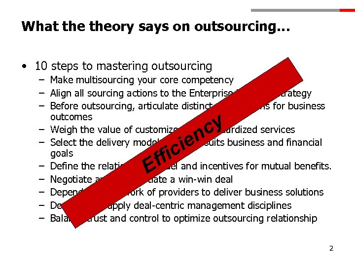 What theory says on outsourcing… • 10 steps to mastering outsourcing – Make multisourcing